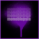 Monoblepsia